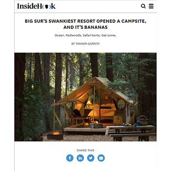 BIG SUR'S SWANKIEST RESORT OPENED A CAMPSITE, AND IT'S BANANAS